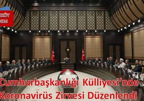 Cumhurbaşkanlığı Külliyesi'nde Koronavirüs Zirvesi Düzenlendi