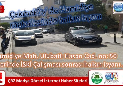 Çekmeköy' de Hamidiye mahallesinde halkın isyanı